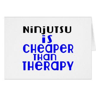 Ninjutsu Is Cheaper  Than Therapy Card