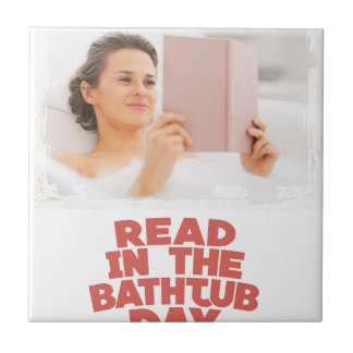 Ninth February - Read In The Bathtub Day Tile