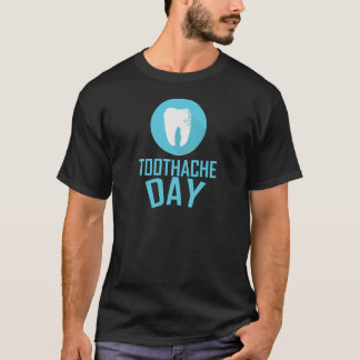 Ninth February - Toothache Day - Appreciation Day T-Shirt
