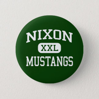 Nixon - Mustangs - High School - Laredo Texas 2 Inch Round Button