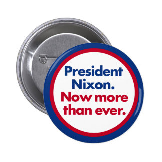 Nixon Now More Than Ever 1972 Campaign Button