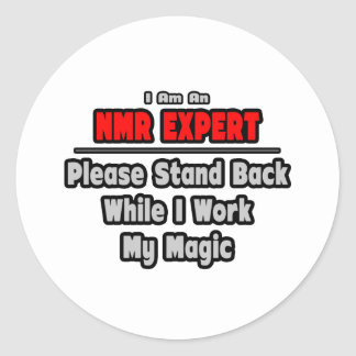 NMR Expert ... Stand Back ... Work My Magic Classic Round Sticker
