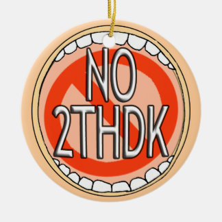 NO 2thDK - ORNAMENT- NO TOOTH DECAY  FUNNY DENTAL Ceramic Ornament