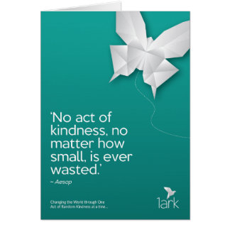 'No act of kindness is ever wasted' Greetings Card