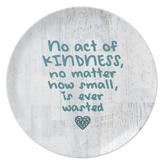 No Act of Kindness is Ever Wasted Plate