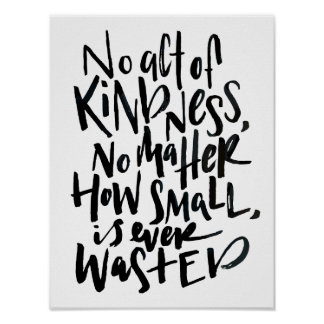 No Act of Kindness, No Matter How Small Poster