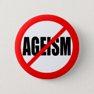 """NO AGEISM"" 2 INCH ROUND BUTTON"