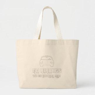 No airbags, we die like real man large tote bag