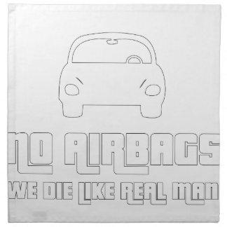 No airbags, we die like real man napkin