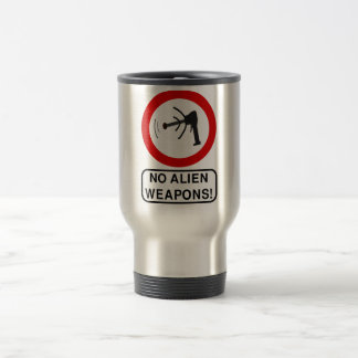 No Alien Weapons Science Fiction Extraterrestrial 15 Oz Stainless Steel Travel Mug