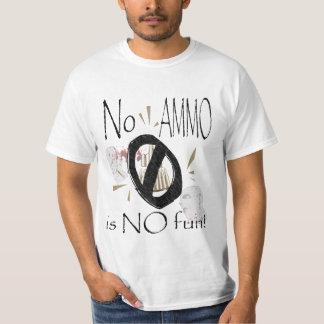 no ammo no fun T-Shirt