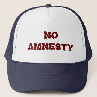 NO AMNESTY - NO JOBS - NO INCENTIVES TRUCKER HAT
