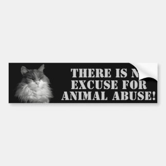 NO  Animal Abuse No Excuses Bumper Sticker