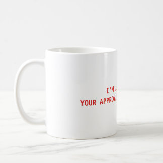 No Approval Necessary Mug