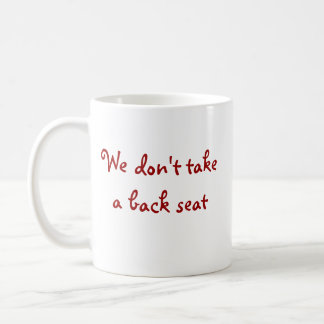 No Back Seat Coffee Mug