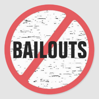 No Bailouts! - Customized Round Sticker
