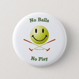 No Balls No Play Golf Smiley 2 Inch Round Button