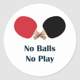 No Balls No Play Ping Pong Classic Round Sticker