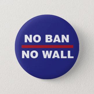 NO BAN NO WALL 2 INCH ROUND BUTTON
