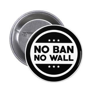 No Ban! No Wall! 2 Inch Round Button