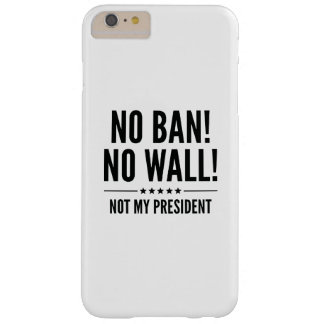 No Ban! No Wall! Barely There iPhone 6 Plus Case