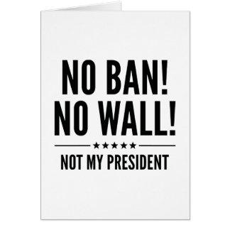 No Ban! No Wall! Card