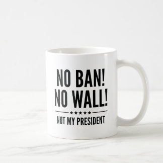 No Ban! No Wall! Coffee Mug