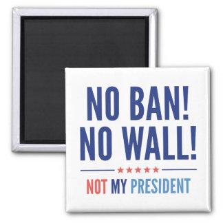 No Ban! No Wall! Magnet