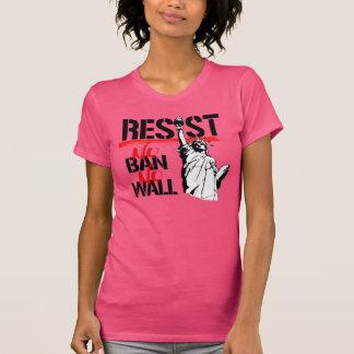 No Ban No Wall - Resistance and Liberty for all -- T-Shirt