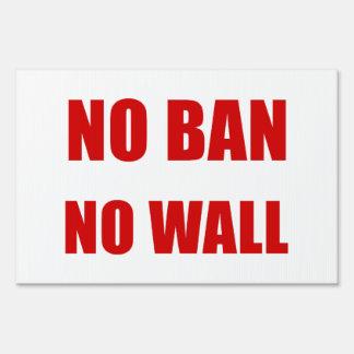 No Ban, No Wall Sign