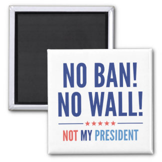 No Ban! No Wall! Square Magnet