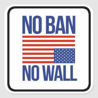 NO BAN NO WALL - SQUARE STICKER