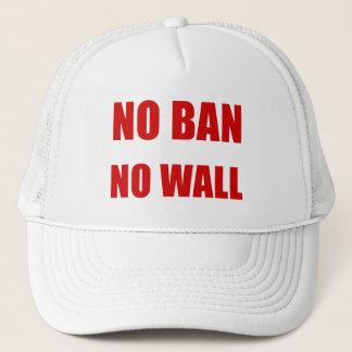 No Ban, No Wall Trucker Hat