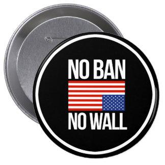 NO BAN NO WALL - white -  4 Inch Round Button