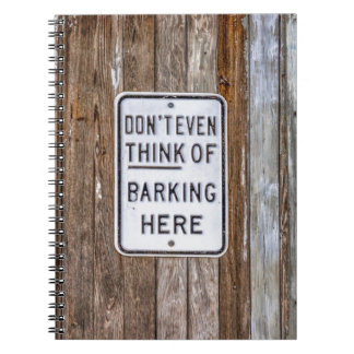 No Barking Sign Spiral Notebook
