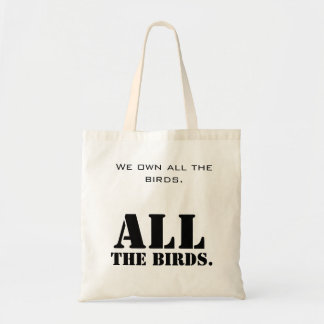 No birds for you tote bag