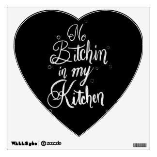 No Bit**** In My Kitchen Wall Decal