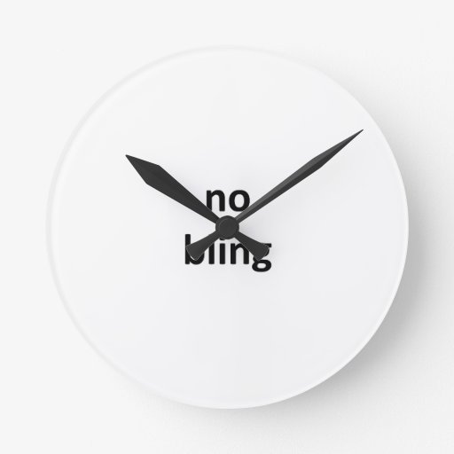 no bling jGibney The MUSEUM Zazzle Gifts.png Wall Clocks