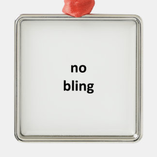 no bling jGibney The MUSEUM Zazzle Gifts.png Silver-Colored Square Ornament