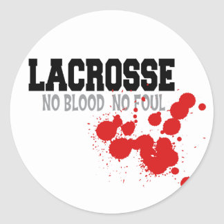No Blood No Foul Lacrosse Gift Classic Round Sticker