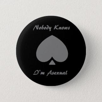 No body knows I'm asexual Button