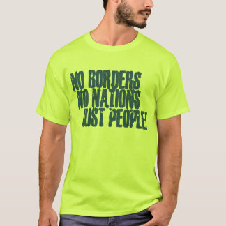 No Borders No Nations Just People T-Shirt
