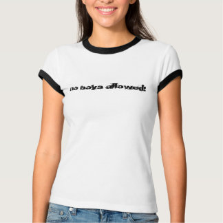 no boys allowed! T-Shirt