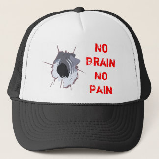 No Brain No Pain Trucker Hat