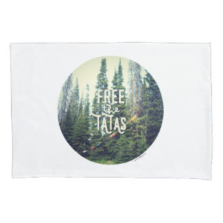 No Bras Allowed In The Forest Pillowcase