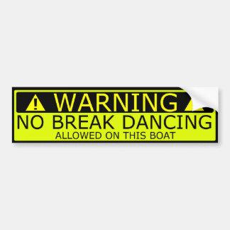 No break dancing on boat sticker bumper sticker