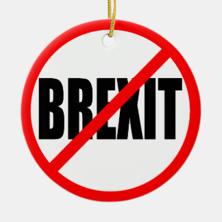 """NO BREXIT"" ROUND CERAMIC ORNAMENT"