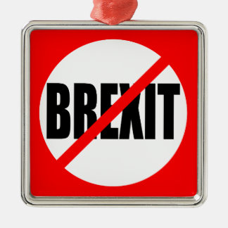 """NO BREXIT"" Silver-Colored SQUARE ORNAMENT"