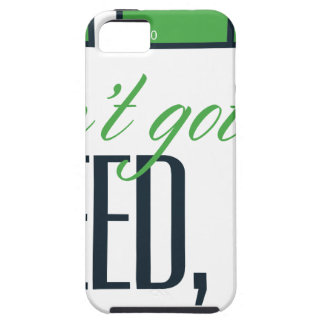 no bro, ain't get no weed seriously iPhone 5 case