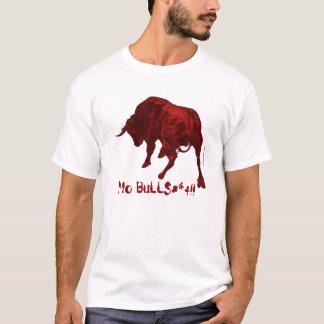 No BuLL$#*+ T-Shirt